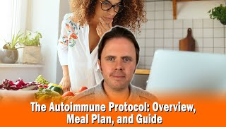 The Autoimmune Protocol: Overview, Meal Plan, and Guide
