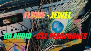 Flume - Jewel - (8D AUDIO)