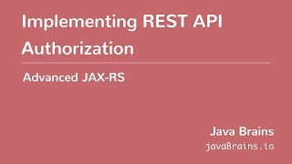 Advanced JAX-RS 24 - Implementing REST API Authorization