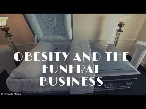 , title : 'How obesity in our society affects the funeral business