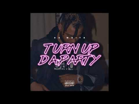 "DC White – ""Turn Up The Party"""