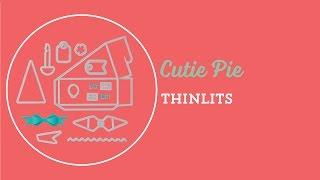 Cutie Pie Thinlits
