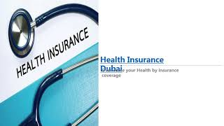 Health Insurance Dubai - Car Insurance Dubai - Home Insurance