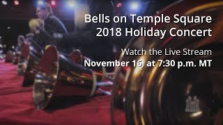 2018 Bells on Temple Square Holiday Concert (Friday Concert)