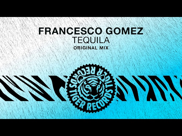 Francesco Gomez - Tequila (Original Mix)