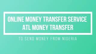 Online Money Transfer Service ATL Money Transfer to Send Money from Nigeria