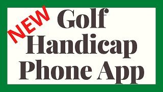 USGA Handicap App - World Handicap System - 2020 Golf Handicap Changes
