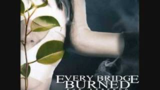 Every Bridge Burned - Un Memento