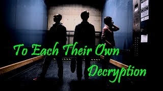 """""""To Each Their Own Decryption""""   Icy Short Film"""