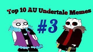 Top 10 AU Undertale Memes #3