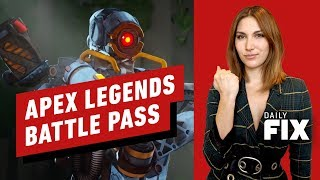 Apex Legends Battle Pass Has FINALLY Been Revealed - IGN Daily Fix