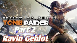 Shadow of the Tomb Raider Part 2 Full HD Gameplay