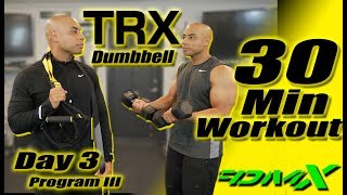 TRX and Dumbbell 30 Minute workout with FDMX. TRX training Program III Day 3 by FDMX Fitness