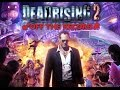 Dead Rising 2 Off The Record Full Gameplay Walkthrough