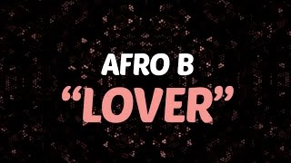 Afro B   Lover (Lyric Video) Prod. By Team Salut