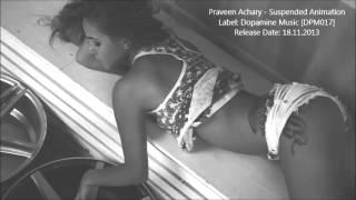 Praveen Achary   Suspended Animation (Original Mix)