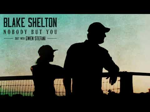 Blake Shelton - Nobody But You (Duet with Gwen Stefani) (Audio)