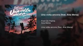 TESTO  Fred De Palma   Una Volta Ancora Ft. Ana Mena
