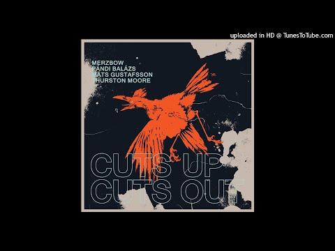 Merzbow / Mats Gustafsson / Balázs Pándi / Thurston Moore - Cuts Up (Excerpt) online metal music video by MERZBOW