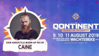 The Qontinent 2019 | Raw Hardstyle Warm-Up Mix by Caine