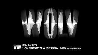 BALI BANDITS - HOY SNOOF ZHA (OUT NOW)