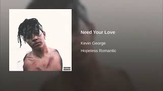 Kevin George   Need Your Love