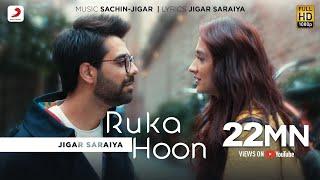 Ruka Hoon | Jigar Saraiya | Sachin - Jigar | Sanjeeda Shaikh