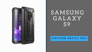 Samsung Galaxy S9 - Supcase Unicorn Beetle Pro Review