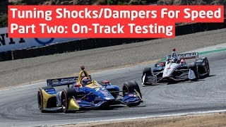 Tuning Shocks/Dampers for Speed - Part Two: On-Track Testing
