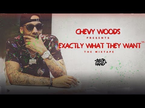 Chevy Woods – Exactly What They Want [New Mixtape]