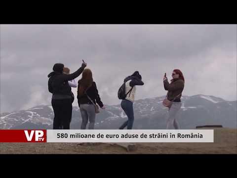 580 milioane de euro aduse de străini în România