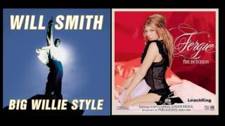 Gettin' Jiggy Wit Fergie - Will Smith vs. Fergie (Mashup)