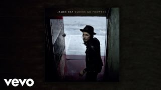 James Bay   Clocks Go Forward (Audio)