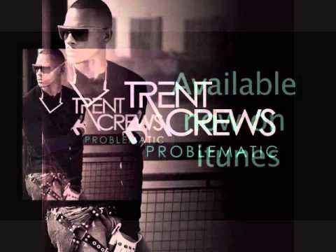 Trent Crews - PROBLEMATIC