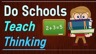 Do Schools Limit Thinking Capacity of student