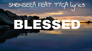 Shenseea   Blessed Feat Tyga Lyrics