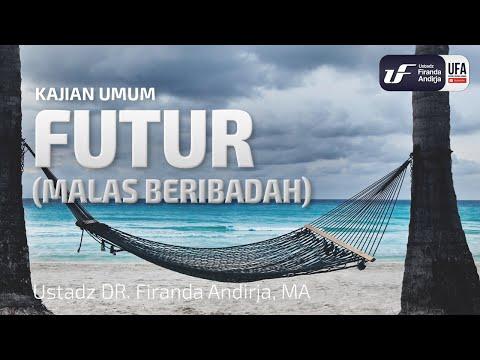 Futur (Malas Beribadah) – Ustadz Dr. Firanda Andirja, M.A.