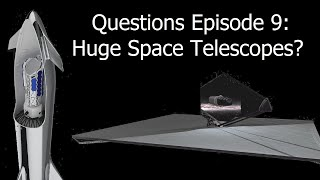 Deep Space Questions - Episode 9 - Starship Space Telescopes, Big Science & Crashing Asteroids