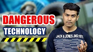 Most Dangerous Technologies On Our Planet   Must Watch