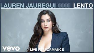 Lauren Jauregui - Lento (Live Performance)   Vevo