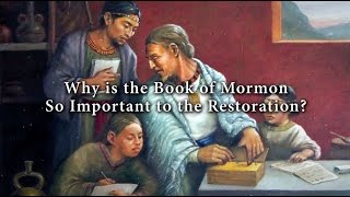 Why is the Book of Mormon So Important to the Restoration? (Knowhy #281)