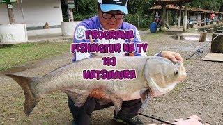 Programa Fishingtur na TV 193 - Pesqueiro Matsumura