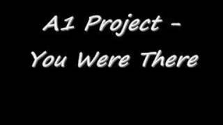 A1 Project - You Were There