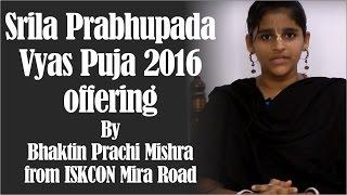 Srila Prabhupada Vyas Puja 2016 offering by Bhaktin Prachi Mishra from ISKCON Mira Road