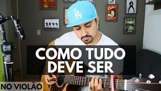 Como Tudo Deve Ser (no Violão) - Tiago Contieri #VEDA03