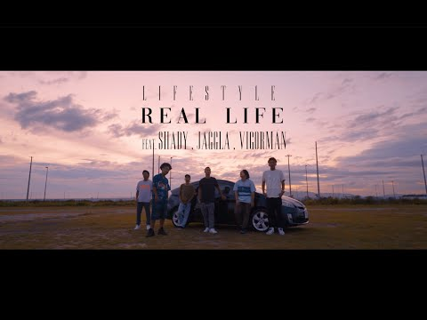 REAL LIFE feat. SHADY , JAGGLA , VIGORMAN / LIFESTYLE