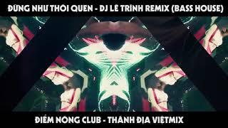 Đừng như thói quen - JayKii , Sara Lưu (Dj Lê Trình Remix)