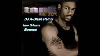 Maybe I Deserve Tank (DJ A-Blaze Remix)