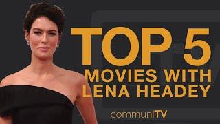 TOP 5: Lena Headey Movies