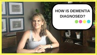 How is dementia diagnosed?